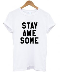 stay-awesome-t-shirt