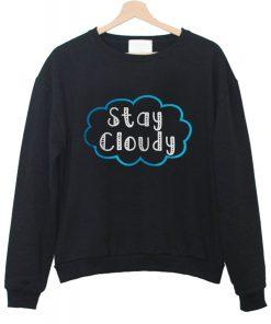 Stay Cloudy sweatshirt