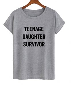 teenage-daughter-survivor-t-shirt