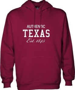 Authentic texas est 1845 hoodie