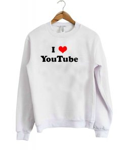 i love youtube sweatshirt