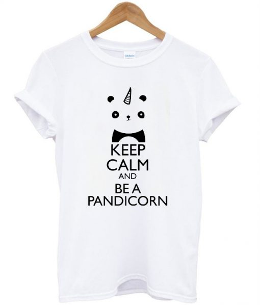 keep calm and be a pandicorn t shirt