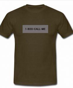 1 800 call me t shirt