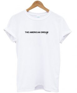 The american dream 1931 shirt