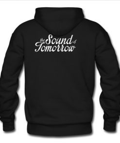 The sound of tomorrow hoodie back