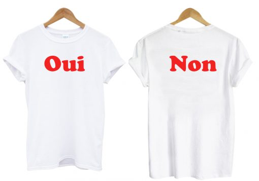 Oui non two side t shirt