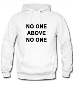 No One Above No One Hoodie