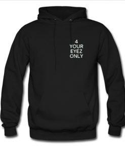 4 Your Eyes Only Hoodie