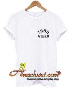 1980 Vibes T Shirt