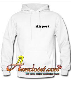 Airport Hoodie