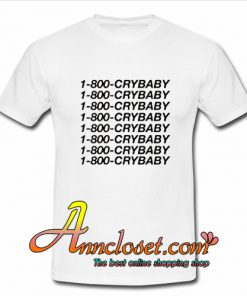 1 800 Cry Baby T-Shirt