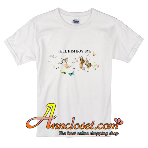 31df2bf7 BOY BYE GRAPHICSHIRT BOY BYE TUMBLR ART GRAPHIC FLOWERS on The Hunt