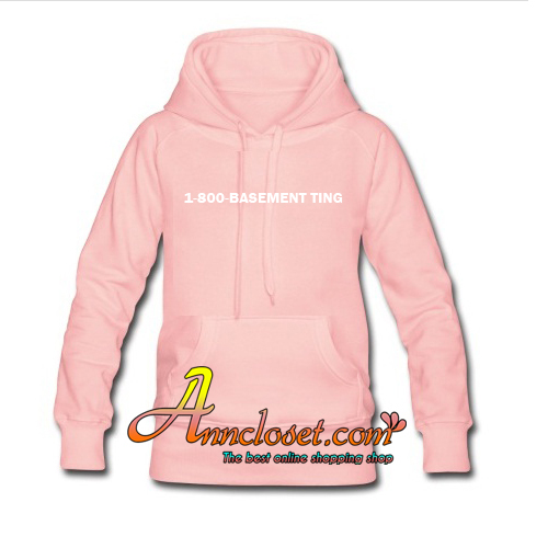 1 800 basement ting hoodie for 1 800 basement
