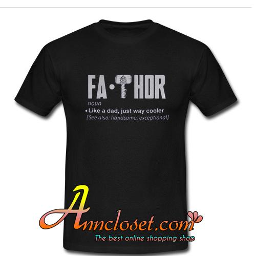 e1213c39 Fa-Thor-Like-A-Dad-Just-Way-Cooler-T-Shirt.jpg