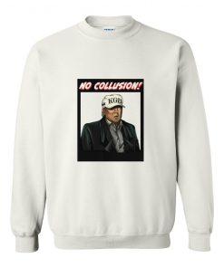 No Collusion Sweatshirt At