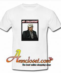 No Collusion T shirt At