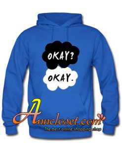The fault in our stars okay hoodie At