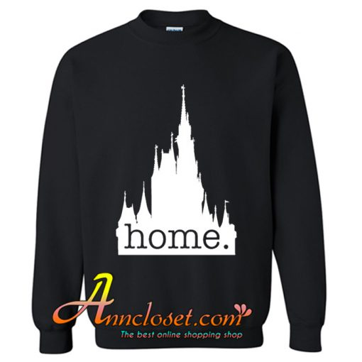 Disney World is my home Sweatshirt At