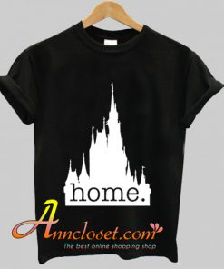 Disney World is my home T-Shirt At