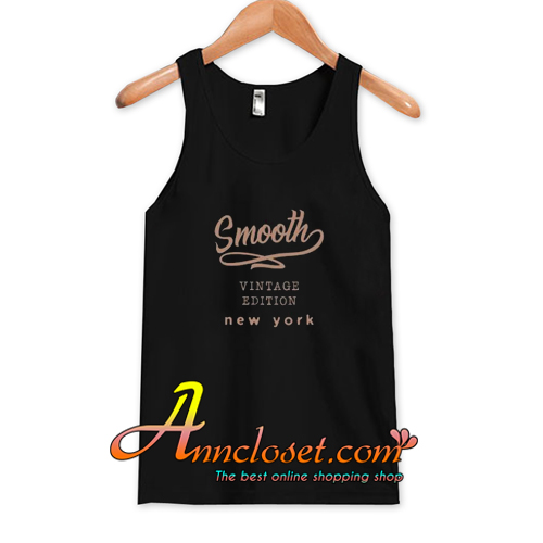 Smooth Vintage Edition Trending Tank Top At