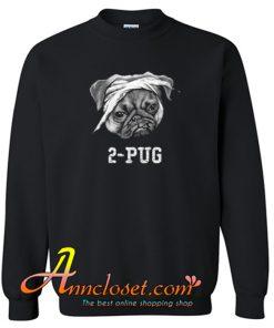 2-Pug Sweatshirt At