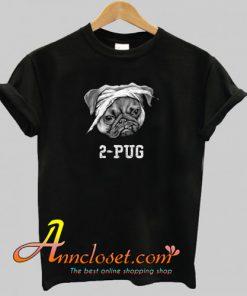 2-Pug T-Shirt At