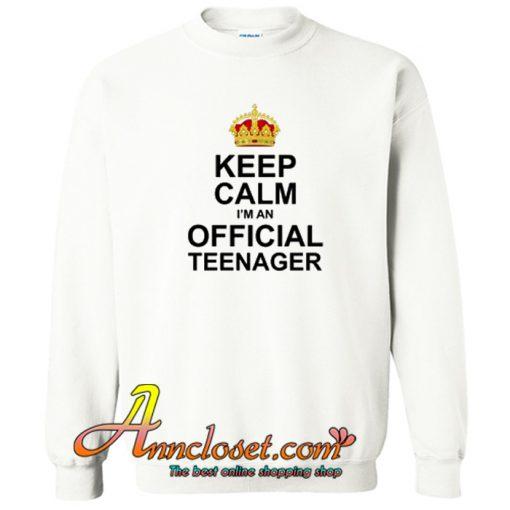 Keep Calm Im An Official Teenager Crewneck Sweatshirt At