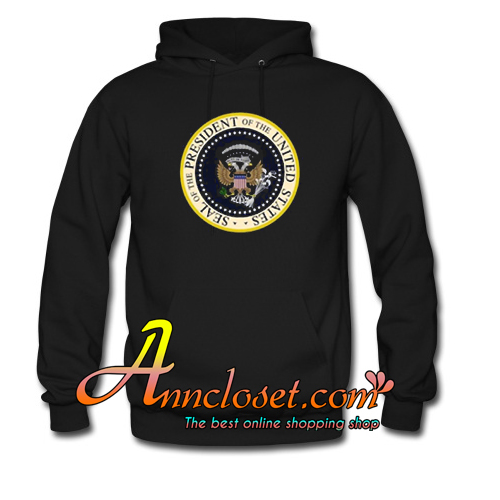 Seal of The President USA Hoodie At