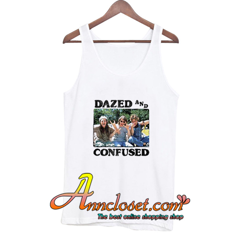 Dazed And Confused Tank Top At
