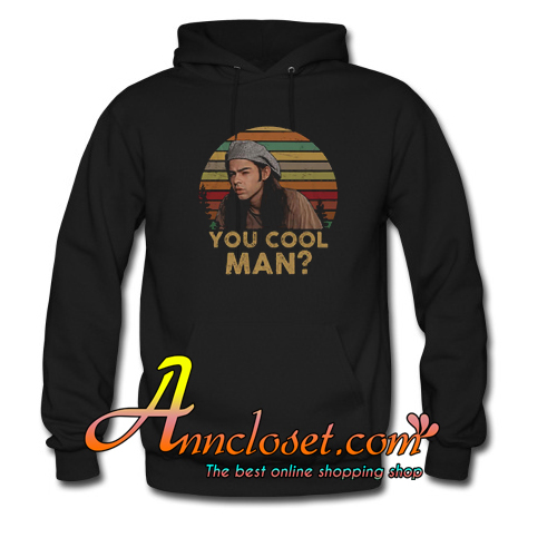 Ron Slater Dazed And Confused You Cool Man Hoodie At