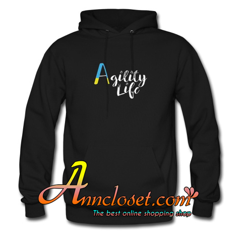Agility Life Hoodie At