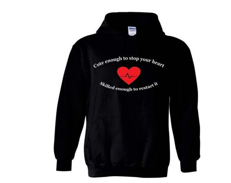 Cute enough to stop your heart Hoodie SFA