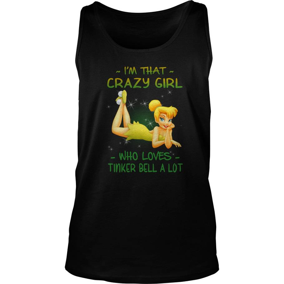 I'm That Crazy Girl Who Loves Tinker Bell A Lot Tank Top SFA