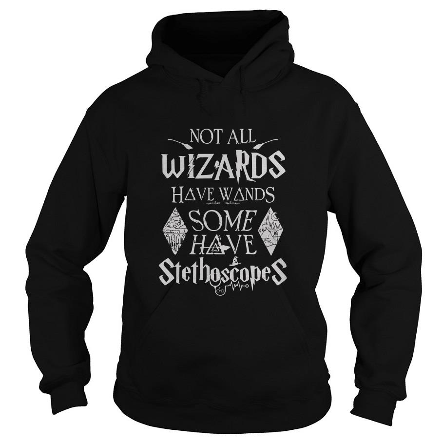 Not All Wizards Have Wands Some Have Stethoscopes Hoodie SFA