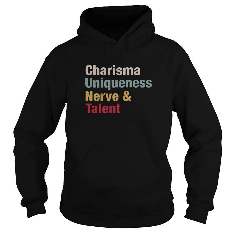 Charisma Uniqueness Nerve And Talent Vintage Hoodie SFA