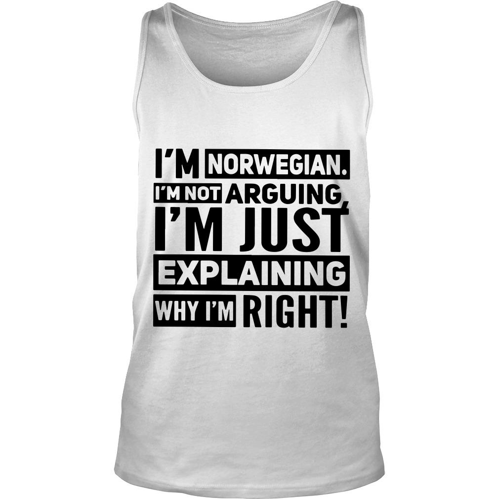 I'm Norwegian I'm Not Arguing I'm Just Explaining Why I'm Right Tank Top SFA