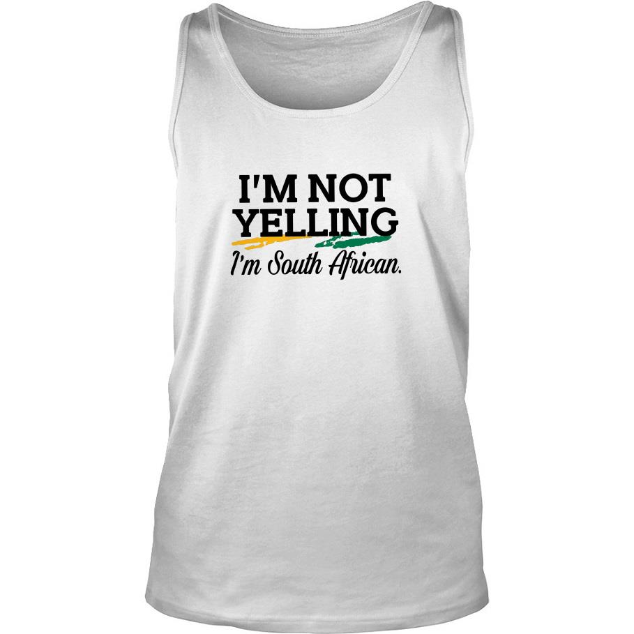 I'm Not Yelling I'm South African Tank Top SFA