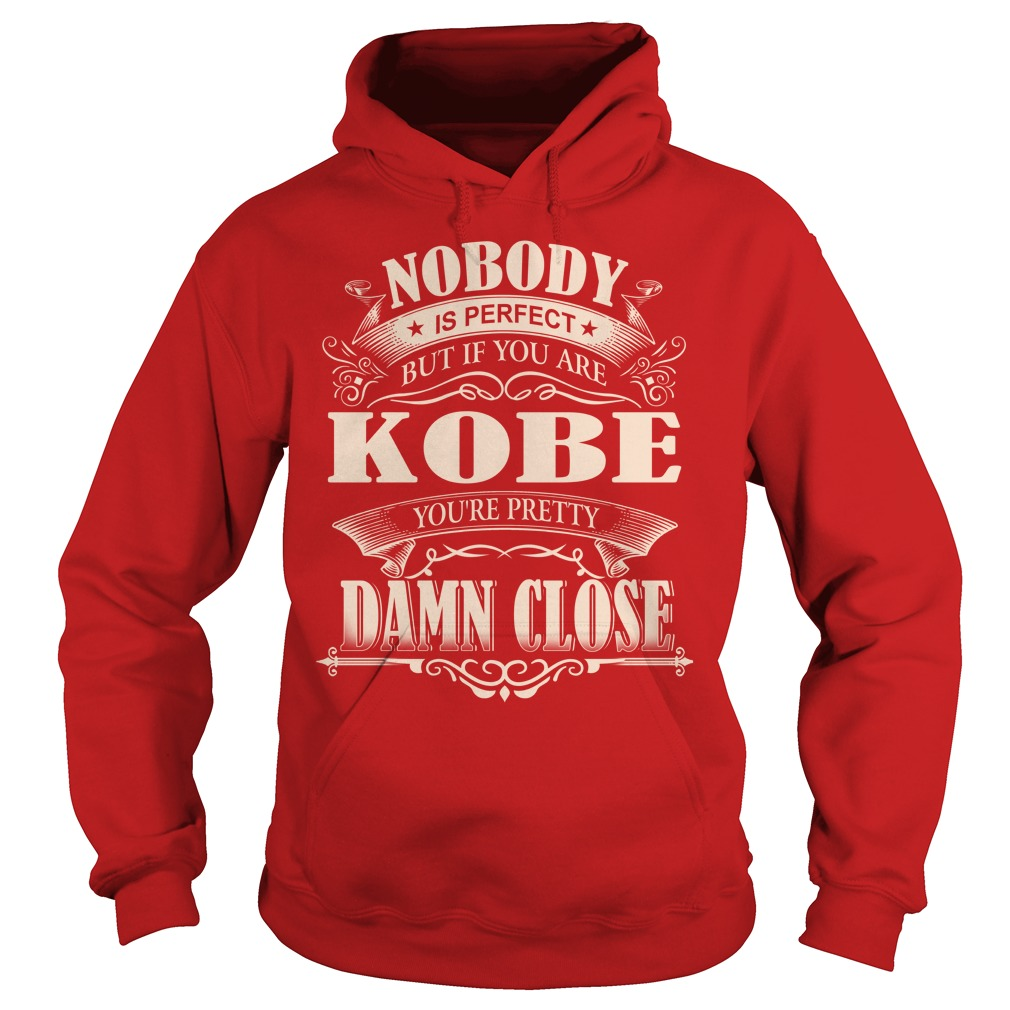 Nobody Is Perfect But If You Are Kobe You're Pretty Damn Close Hoodie SFA
